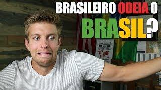 BRASILEIRO ODEIA O BRASIL?   OLHAR GRINGO