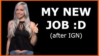 FINALLY Announcing: MY NEW JOB! (after IGN)