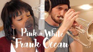 Frank Ocean - Pink + White - Joy Mumford cover ft. Ben Davies