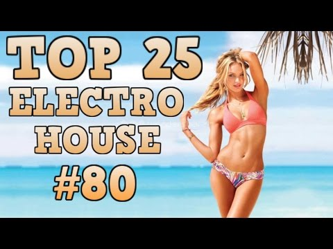 [Top 25] Electro House Tracks 2017 #80 [February 2017] #1