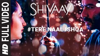 Tere Naal Ishqa Full Video Song || SHIVAAY || Kailash Kher | Ajay Devgn | T-Series