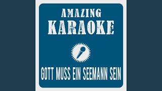 Gott Muss Ein Seemann Sein Karaoke Version Originally Performed By Santiano
