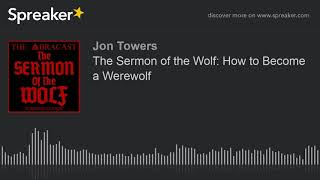 The Sermon of the Wolf: How to Become a Werewolf