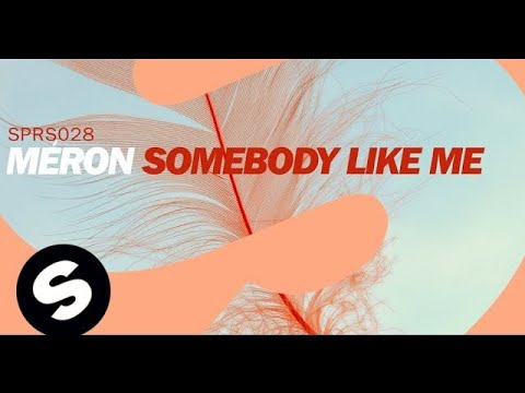 Méron - Somebody Like Me (Original Mix)