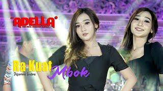 Download lagu Ra Kuat Mbok - Difarina Indra - OM ADELLA