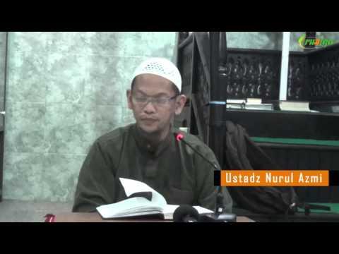 Ust. Nurul Azmi - Umdatul Ahkam (Hadits 25-27)