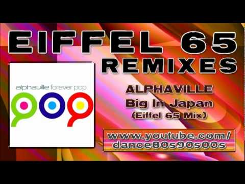 Alphaville - Big in Japan (Eiffel 65 mix)