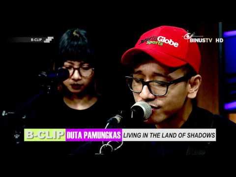 Download B-CLIP #679 DUTA PAMUNGKAS - Living in The Land of Shadows Mp4 baru