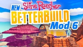 THE FOREST BEGINS - New Slime Rancher BetterBuild Mod Ep 6 - Slime Rancher Mod BetterBuild