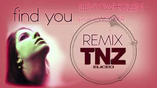 Levi Whalen - Find You (feat Wonder) [TNZ Remix]