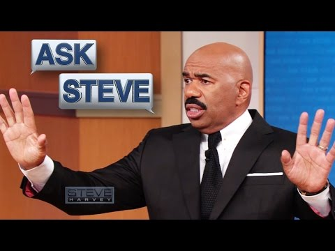 Ask Steve: Kiss my whole ass || STEVE HARVEY