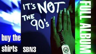 It's Not The 90's [FULL MIXTAPE]