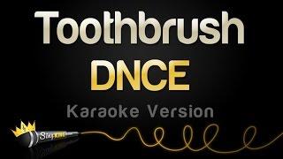 DNCE Toothbrush Karaoke Version
