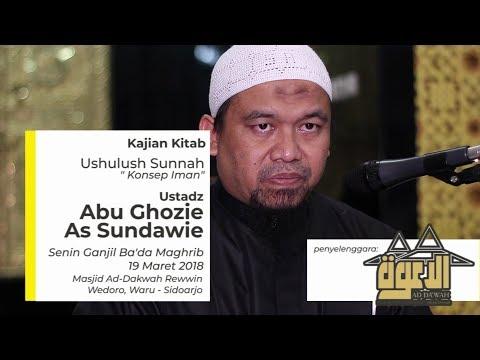 Ushulus Sunnah: Konsep Iman - Ustadz Abu Ghozie as Sundawie