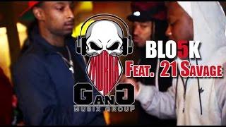 BLO5K - Work Work (Feat. 21 Savage) #NashMade