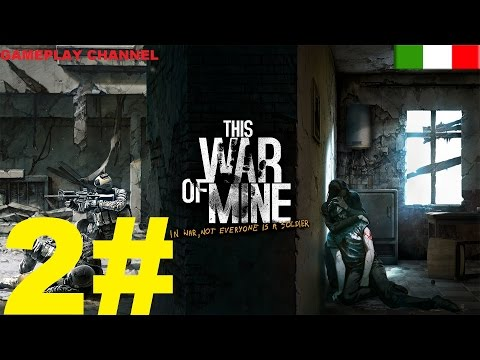 This War of Mine - #02 - Baratto! - [HD - ITA]