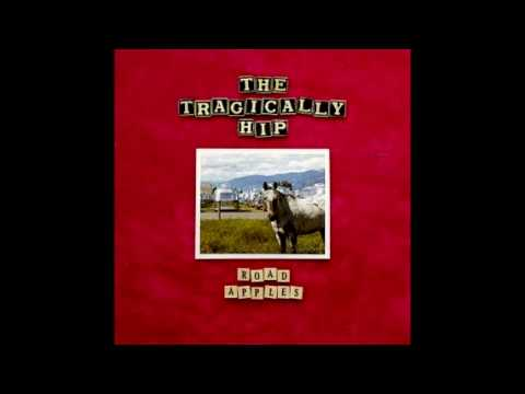Tragically Hip - Fight