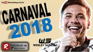 Wesley Safadão Carnaval 2018 - Só Músicas Novas