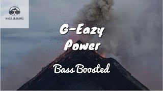 G Eazy Power Ft Nef The Pharaoh P Lo Bass Boosted