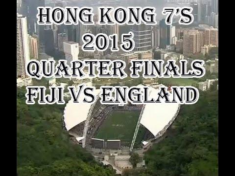 2015  Quarter Finals  Hong Kong 7's     Fiji vs England