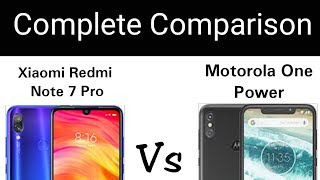 Xiaomi Redmi Note 7 Pro Vs Motorola One Power - Complete Comparison