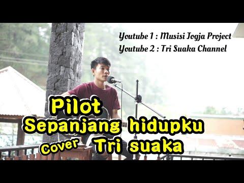Download PILOT - SEPANJANG HIDUPKU COVER TRI SUAKA | VILLA BUDI LUHUR SEKIPAN Mp4 baru