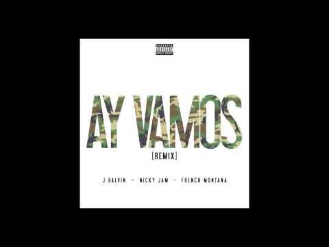 Ay Vamos Remix J Balvin ft Nicky Jam  French Montana Rápido y Furioso 7
