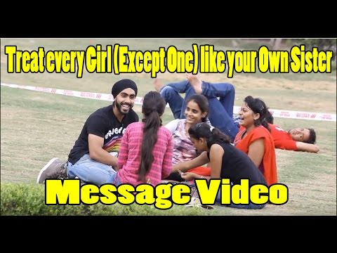 You Should Treat Every Girl (except One) Like Your Own Sister Instead Of Raping teasing Her!!! video