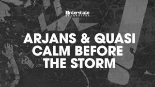 Arjans & Quasi - Calm Before The Storm [Interstate] OUT NOW!