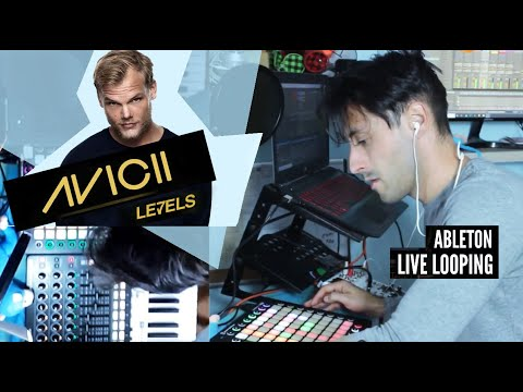 AVICII - LEVELS - Ableton Live Looping Cover [ Ableton + Launchpad + Arturia / Remix ]