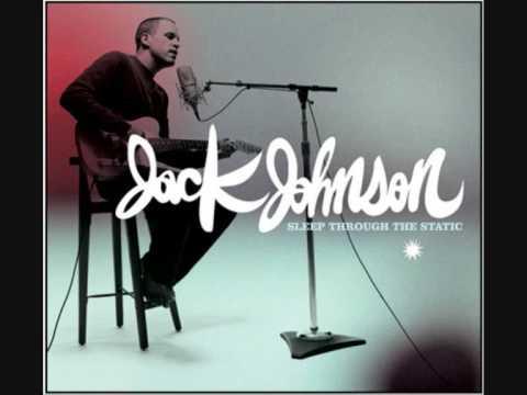 Jack Johnson - Go On -- Sleep Through the Static