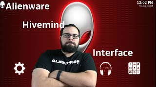 Umar's Walkthrough - Alienware Hivemind Interface Update 1