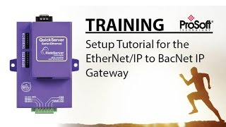 Setup Tutorial for the EtherNet/IP to BacNet IP Gateway