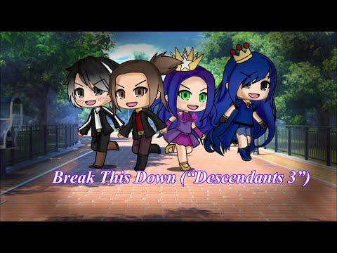 "Break This Down (""Descendants 3"") |~| Gacha Life |~|"