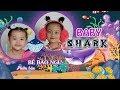 Bé Bào Ngư - Dây Đi Thôi - Phiên bản Baby Shark - 1hour