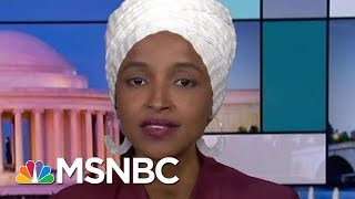 Omar Cites Corruption, Ineptitude Among Reasons To Impeach Donald Trump | Rachel Maddow | MSNBC