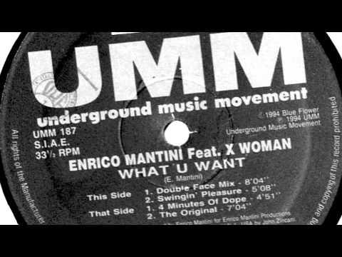 Enrico Mantini - What U Want (Double Face Mix)