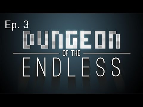 Let's Play Dungeon Of The Endless Ep. 3: Escape? [Alpha]