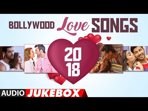 Bollywood Love Songs 2018 | New Romantic Songs Audio Jukebox | T-SERIES