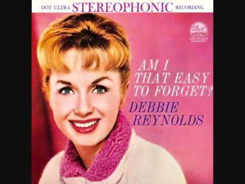 Debbie Reynolds am i that easy to forget