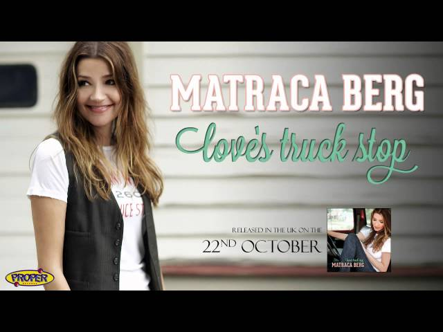 Matraca Berg - Love's Truck Stop