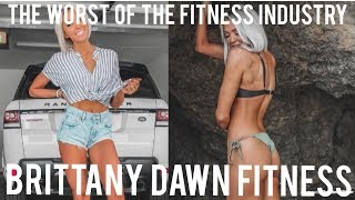 The Worst of The Fitness Industry: The Downfall of Brittany Dawn Fitness Scam/Scandal
