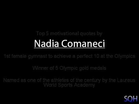 nadia comaneci top 5 motivational quotes youtube