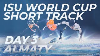 ISU World Cup Short Track | Almaty 2018 Day 3