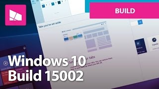 Windows 10 Build 15002 - Microsoft Edge, Start, Settings, Personalization + MORE