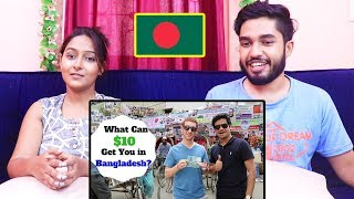 INDIANS react to What Can $10 Get You in DHAKA, BANGLADESH?