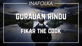 Fikar the Cook - Gurauan Rindu