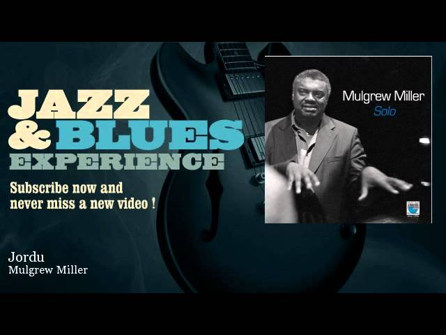 Mulgrew Miller - Jordu - JazzAndBluesExperience