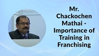 Mr  Chackochen Mathai - Importance of