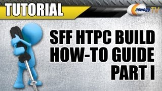 Newegg TV_ How To Build a SFF Mini-ITX HTPC - Part 1